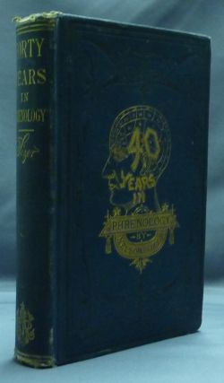 Forty Years in Phrenology, embracing Recollections of History, Anecdote, and Experience. Nelson...