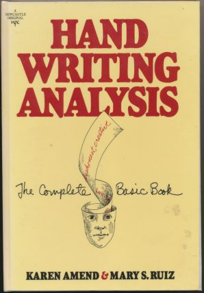 Handwriting Analysis: The Complete Basic Book. Karen AMEND, Mary S. RUIZ.