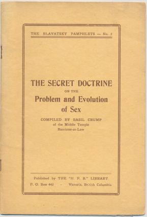 The Secret Doctrine and the Problem of Evolution of Sex (The Blavatsky Pamphlets, No.2). Basil...