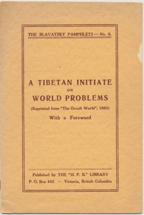 A Tibetan Initiate on World Problems (The Blavatsky Pamphlets, No.6);. MASTER K. H