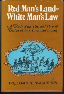 Red Man's Land / White Man's Law. A Study of the Past and Present Status of the American Indian....