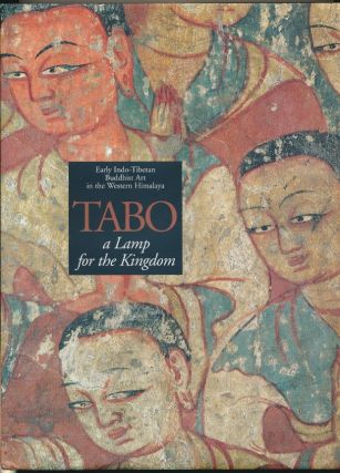 Tabo - a Lamp for the Kingdom: Early Indo-Tibetan Buddhist Art in the Western Himalayas. Deborah...