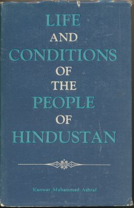 Life and Conditions of the People of Hindustan. Kanwar Muhammad ASHRAF