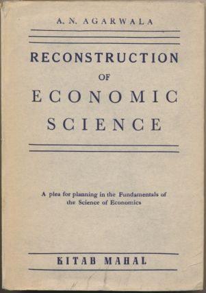 Reconstruction of Economic Science: A Plea for Planning in the Fundaments of the Science of...