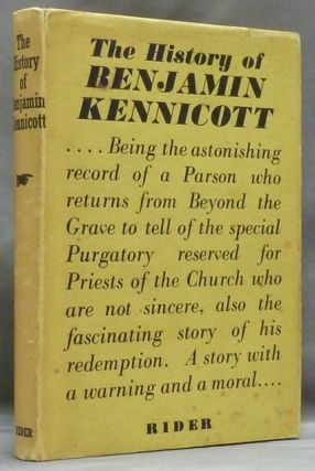 The History of Benjamin Kennicott: A Most Unworthy and Valueless Priest and Pastor, One who in...