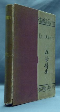 Ex Oriente: Studies of Oriental Life and Thought. Edward P. THWING