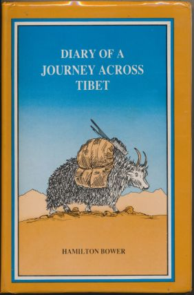 Diary of a Journey Across Tibet. Hamilton BOWER