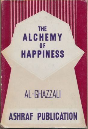 The Alchemy of Happiness ( Wisdom of the East ). AL-GHAZZALI, Claud Field.