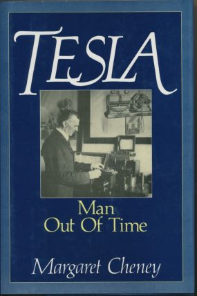 Tesla: Man Out of Time. TESLA, Margaret CHENEY