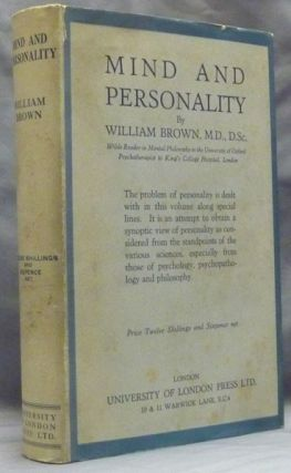 Mind and Personality: An Essay in Psychology and Philosophy. William BROWN.