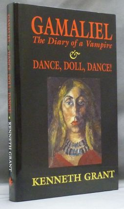 Gamaliel, The Diary of a Vampire & Dance, Doll, Dance! Kenneth GRANT, signed, Aleister Crowley -...