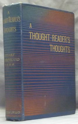 A Thought-Reader's Thoughts, being the Impressions and Confessions of Stuart Cumberland. Stuart...