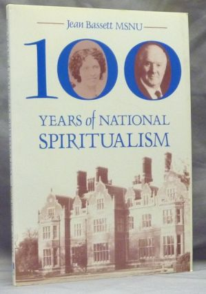 100 Years of National Spiritualism. Jean BASSETT, Ray Taylor.