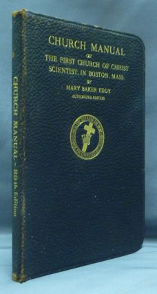 Manual of The Mother Church, The First Church of Christ, Scientist, in Boston, Massachusetts....