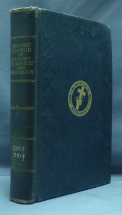 The First Church of Christ Scientist and Miscellany. Mary Baker EDDY