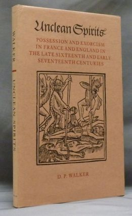 Unclean Spirits: Possession and Exorcism in France and England in The Late Sixteenth and Early...