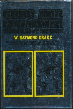Gods and Spacemen throughout History. W. Raymond DRAKE