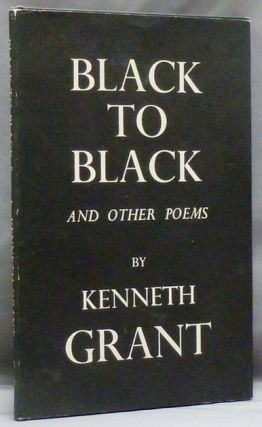 Black to Black and other Poems. Kenneth GRANT, Aleister Crowley - related works.