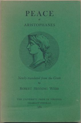 Peace of Aristophanes. ARISTOPHANES, Robert Henning Webb