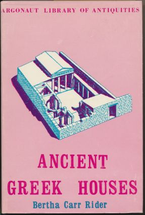Ancient Greek Houses: Their History and Development from the Neolithic Period to the Hellenistic...