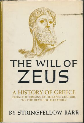 The Will of Zeus: A History of Greece from the Origins of Hellenic Culture to the Death of...