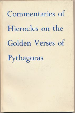 Commentary of Hierocles on the Golden Verses of Pythagoras. PYTHAGORAS, N. Rowe from the French...