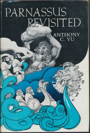Parnassus Revisited: Modern Critical Essays on the Epic Tradition. Anthony C. YU, edited