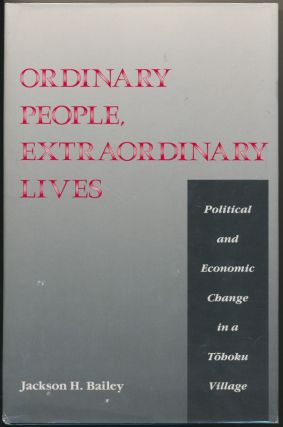 Ordinary People, Extraordinary Lives: Political and Economic Change in a Tohoku Village. Jackson...