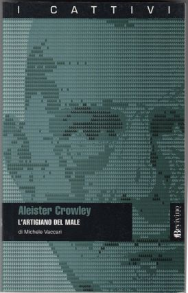 Aleister Crowley. L'Artigiano Del Male. Michele VACCARI, Aleister Crowley: related works