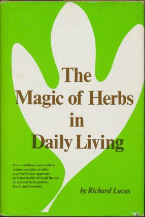The Magic Herbs in Daily Living. Richard LUCAS