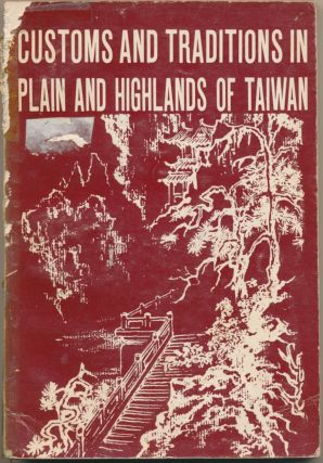 Customs and Traditions in Plain and Highlands of Taiwan. Yunghai PENG