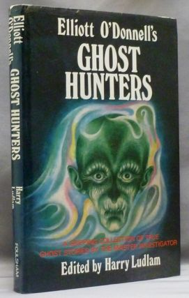Elliott O'Donnell's Ghost Hunters. Ghosts, Elliott O'DONNELL, Harry Ludlam