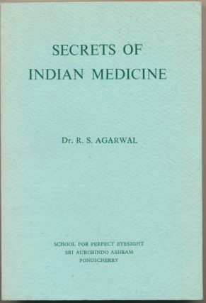 Secrets of Indian Medicine. Dr. R. S. AGARWAL
