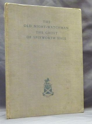 The Old Night-Watchman - The Ghost of Spixworth Hall: A Norfolk Ghost Story and other Anecdotes....