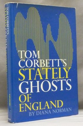 Tom Corbett's Stately Ghosts of England. Diana NORMAN