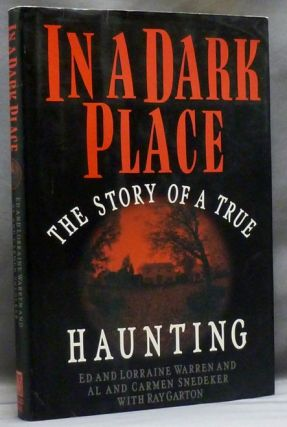 In a Dark Place: The Story of a True Haunting. Ed WARREN, Lorraine, Al SNEDEKER, Carmen, Ray GARTON