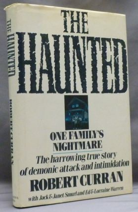 The Haunted: One Family's Nightmare. Robert CURRAN, Jack SMURL, Janet, Ed WARREN, Lorraine.