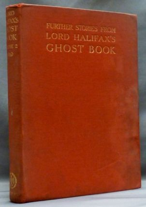 Further Stories from Lord Halifax's Ghost Book. Viscount Halifax., J. G. Lockhart