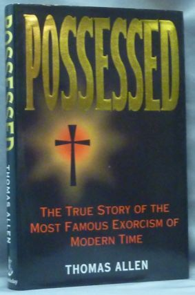 Possessed: The True Story of an Exorcism. Thomas B. ALLEN.