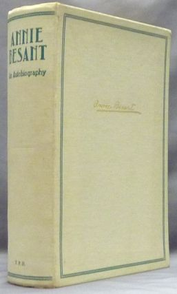 Annie Besant: An Autobiography ( Adyar Deluxe Edition ). Annie BESANT, Biographical; George S. Arundale, Arundale.