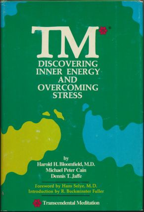 TM: Discovering Inner Energy and Overcoming Stress ( Transcendental Meditation ). Hans Selye., R....