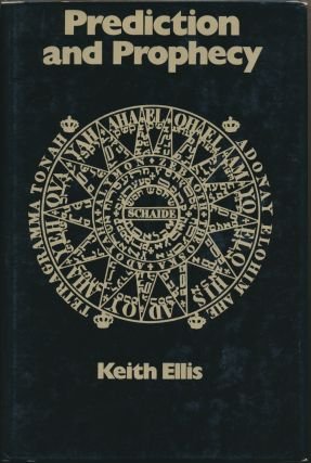 Prediction and Prophecy. Keith ELLIS