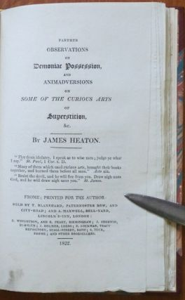 The Extraordinary Affliction, and Gracious Relief of a Little Boy; Supposed to be the Effects of Spiritual Agency, Carefully examined, and faithfully narrated; with Observations on Demonic Possession and Animadversions on some of the curious arts of Superstition [bound with] Further Observations on Demonic Possession and Animadversions on some of the Curious Arts.