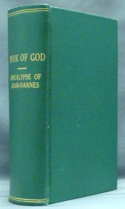 The Book of God. The Apocalypse of Adam-Oannes. E. V. KENEALY.
