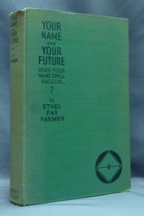 Your Name and Your Future: Does Your Name Spell Success? Ethel Fay FARMER, Signed, Ariel Yvon...