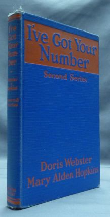 I've Got Your Number: A Book of Self-Analysis - Second Series. Doris WEBSTER, Mary Alden HOPKINS