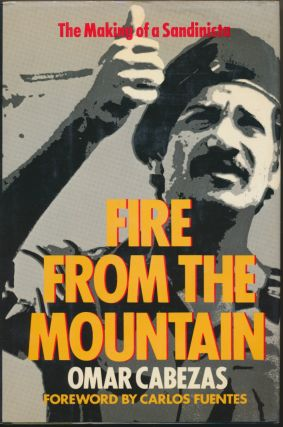 Fire from the Mountain: The Making of a Sandanista. Carlos Fuentes., Kathleen Weaver