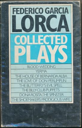 Collected Plays. James Graham-Lujan, Richard L. O'Connell, Francisco Garcia Lorca, Richard L....
