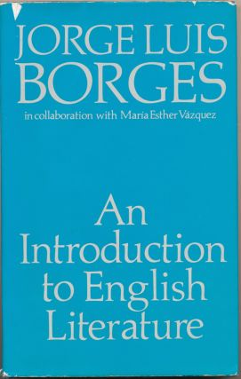 An Introduction to English Literature. Translated, L. Clark Keating, Robert O. Evans, Jorge Luis...