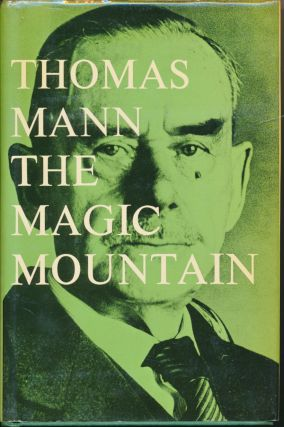 The Magic Mountain - with a postscript by the author on The Making of the novel. Thomas MANN, H....